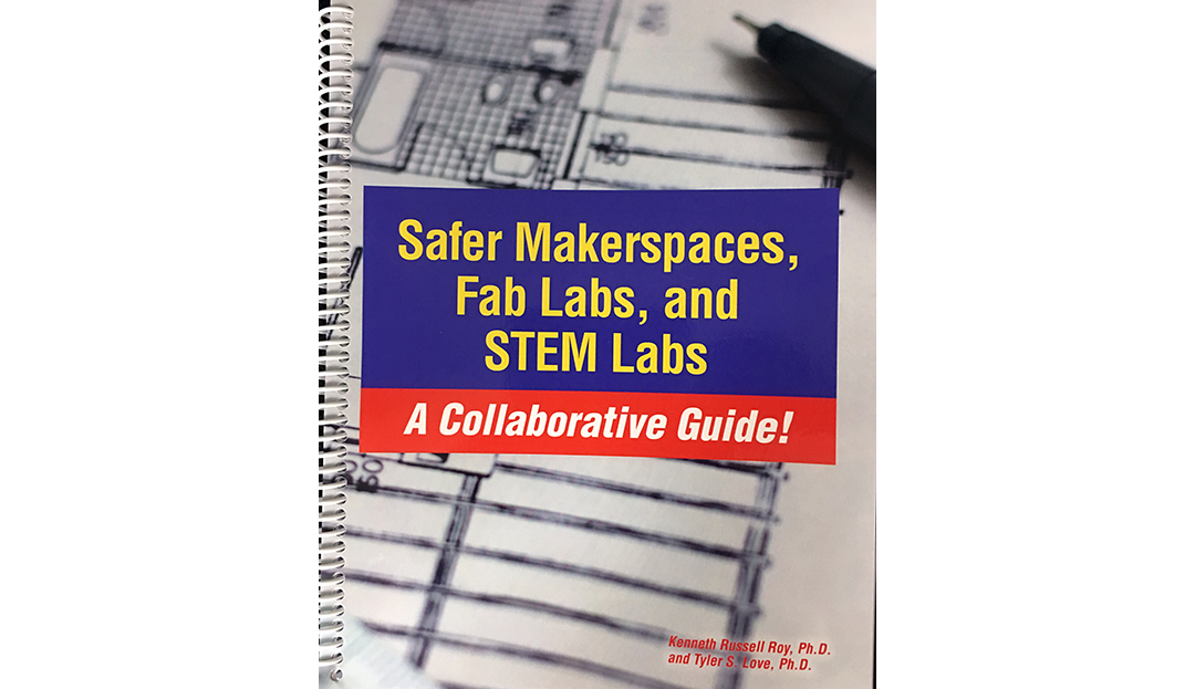 Now Available from ITEEA: Safer Makerspaces, Fab Labs, and STEM Labs: A Collaborative Guide!