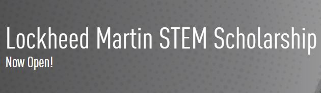 Lockheed Martin STEM Scholarship - Now Open!