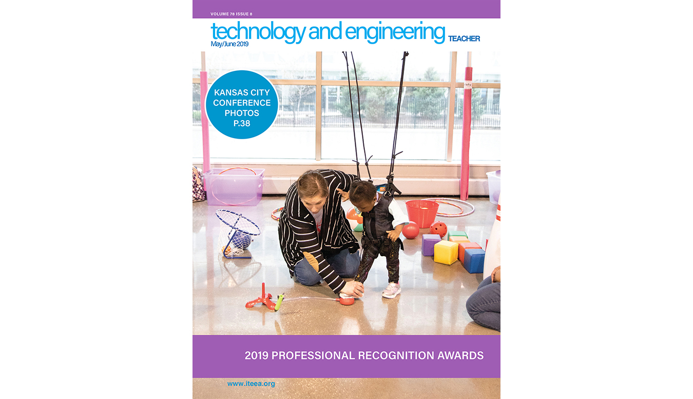 Here's a Sample of What's Inside the May/June 2019 Issue of Technology and Engineering Teacher