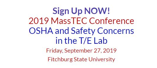 Sign Up NOW! 2019 MassTEC Conference OSHA and Safety Concerns in the T/E Lab