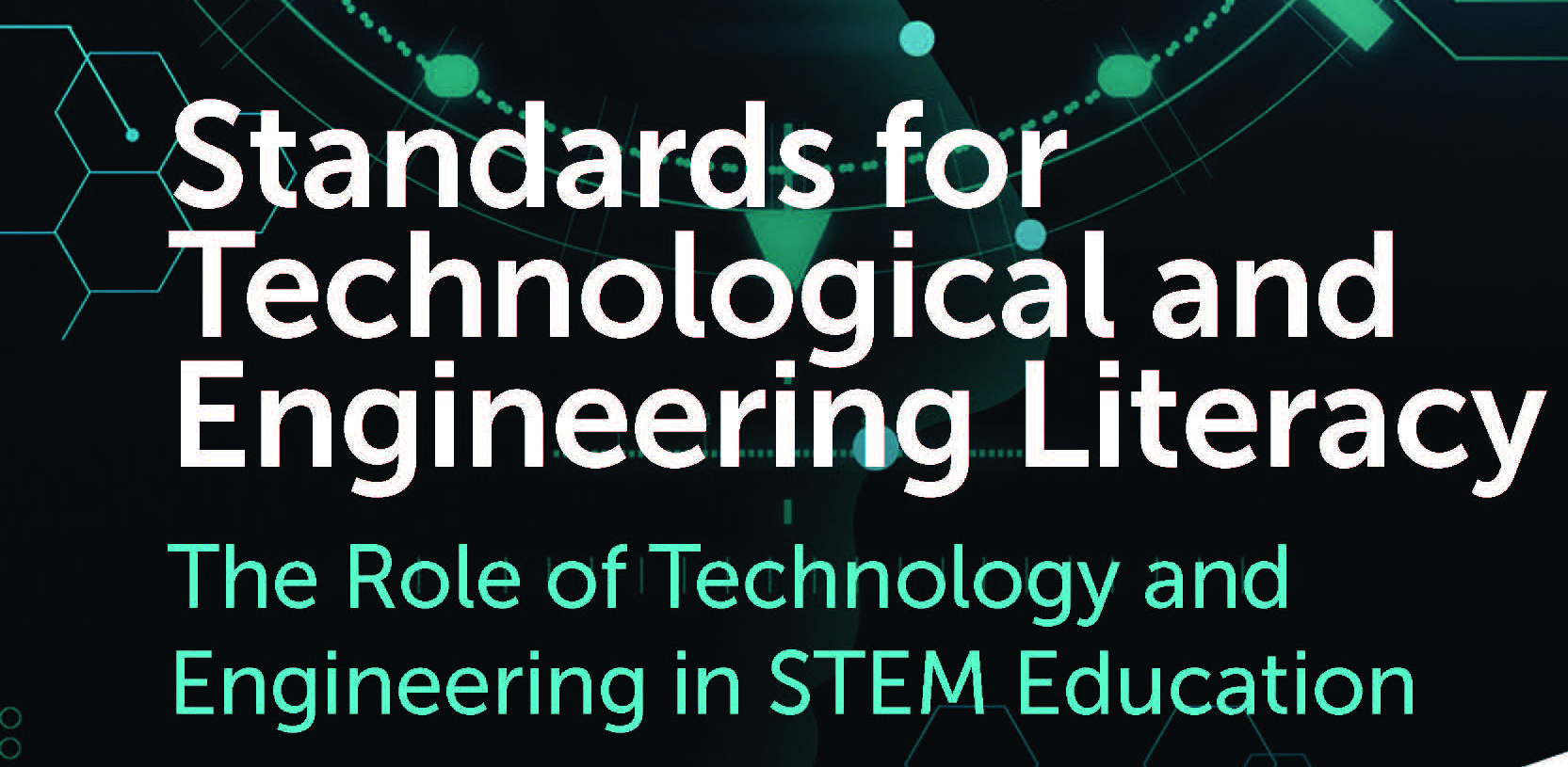 Standards for Technological and Engineering Literacy: Defining the Role of Technology and Engineering in STEM Education (STEL)